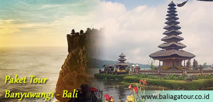 Paket Tour Banyuwangi Bali Promo Wisata Overland Murah