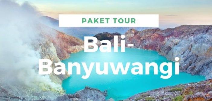 Paket Tour Banyuwangi dari Bali